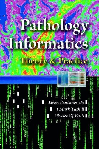 9780891895831: Pathology Informatics: Theory and Practice