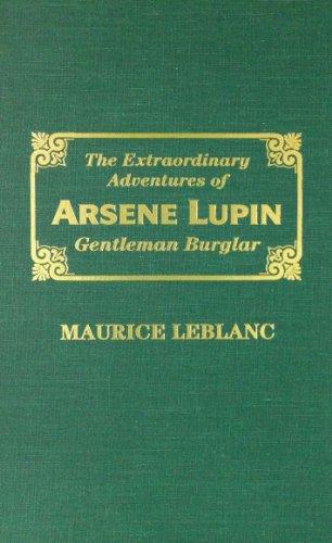 9780891900917: Extraordinary Adventures of Arsene Lupin: Gentleman Burglar