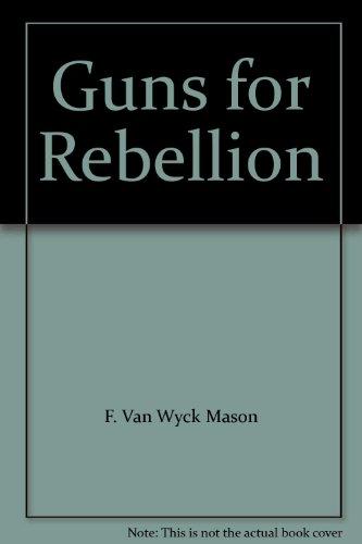 9780891900993: Guns for Rebellion