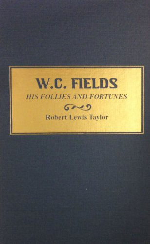 9780891901099: W.C. Fields: His Follies and Fortunes