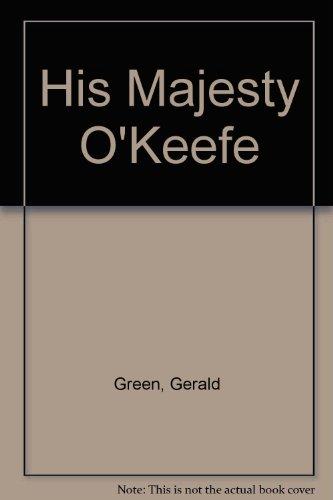 9780891901259: His Majesty O'Keefe