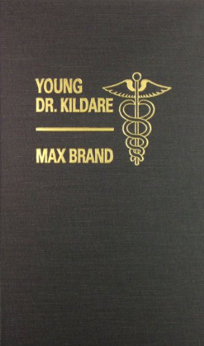 Young Doctor Kildare (9780891902126) by Max Brand; Frederick Schiller Faust