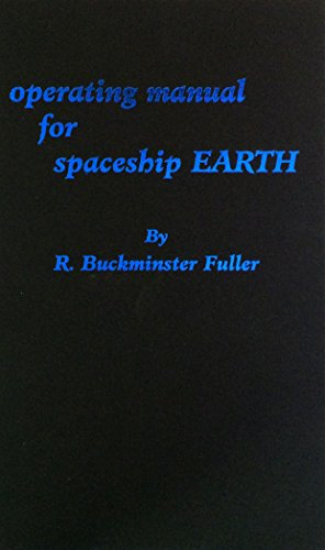 Operating Manual for Spaceship Earth (089190235X) by R. Buckminster Fuller
