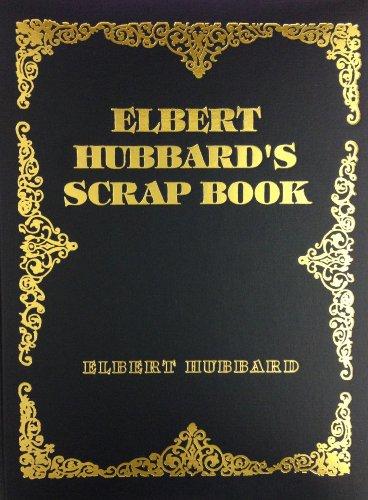 9780891902645: Elbert Hubbard's Scrap Book