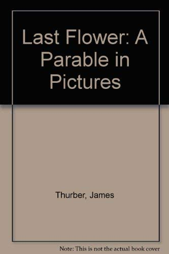 9780891902706: Last Flower: A Parable in Pictures