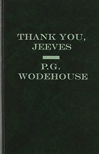 Thank You, Jeeves (A Jeeves and Bertie Novel): P. G. Wodehouse