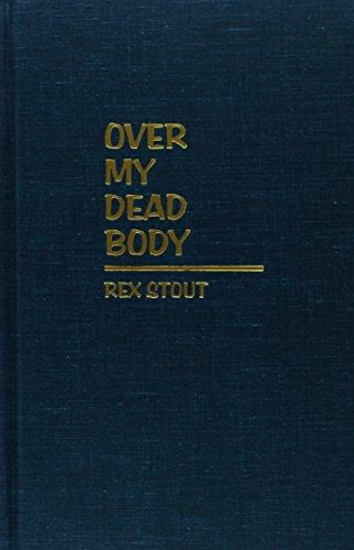 Over My Dead Body: Stout, Rex