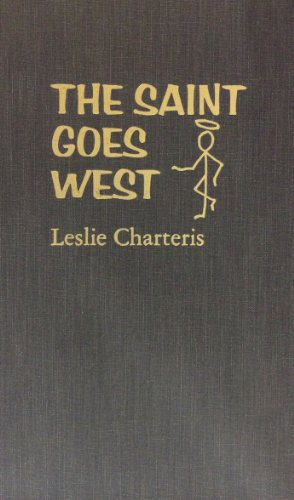 Saint Goes West: Leslie Charteris