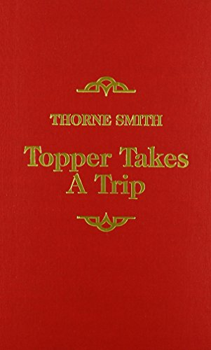 Topper Takes a Trip (0891904379) by Thorne Smith