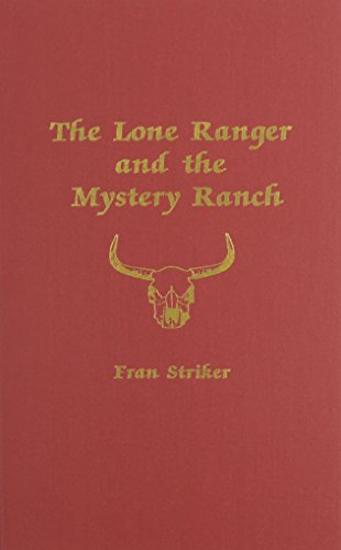 9780891905011: The Lone Ranger and the Mystery Ranch