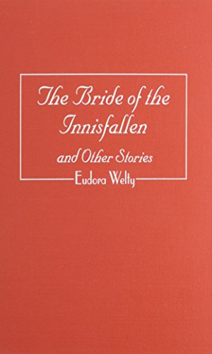 The Bride of the Innisfallen and Other Stories: Welty, Eudora