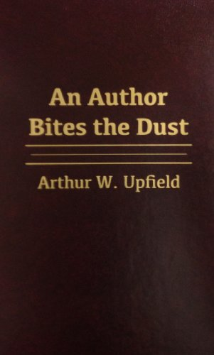 An Author Bites the Dust: Arthur William Upfield