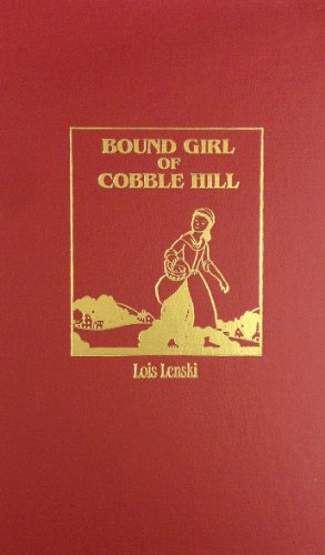 Bound Girl of Cobble Hill: Lois Lenski