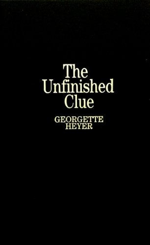 The Unfinished Clue (0891906487) by Georgette Heyer