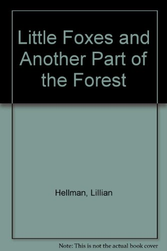 Little Foxes and Another Part of the Forest (9780891906780) by Hellman, Lillian
