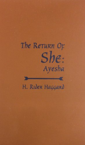 Ayesha : The Return of She: Haggard, H. Rider