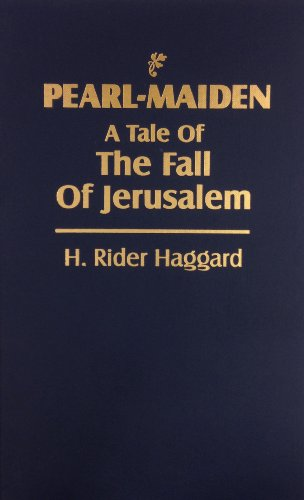 PEARL-MAIDEN, A Tale of The Fall of Jerusalem.: Haggard, H. Rider.