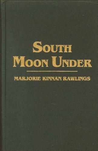South Moon Under: Rawlings, Marjorie Kinnan