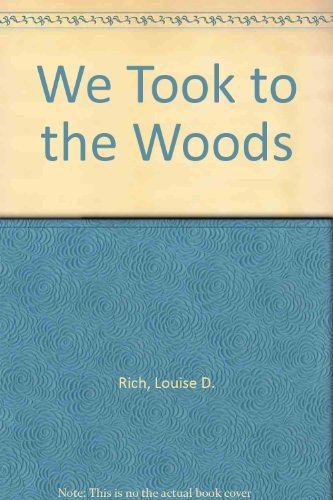 We Took to the Woods (0891908587) by Louise Dickinson Rich