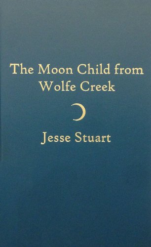 Moon Child from Wolfe Creek (0891908927) by Jesse Stuart