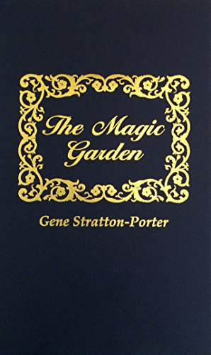 The Magic Garden: Stratton-Porter, Gene