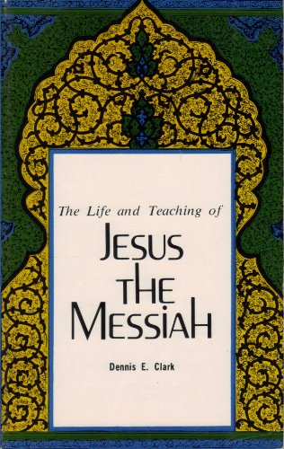 9780891911166: The Life and Teaching of Jesus the Messiah