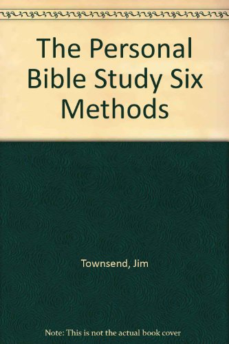 The Personal Bible Study Six Methods (0891913203) by Townsend, Jim