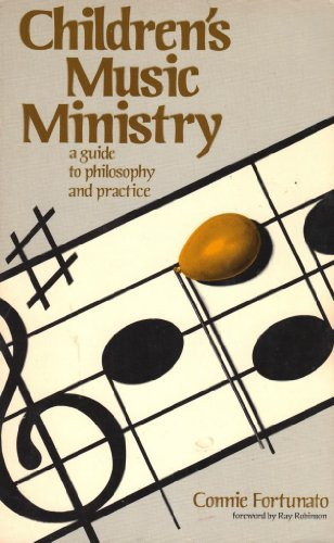 Children's Music Ministry: A Guide to Philosophy and Practice: Fortunato, Connie