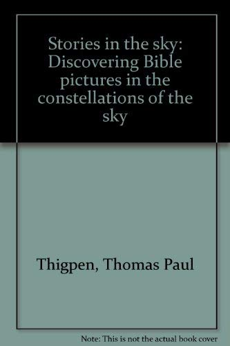 9780891913610: Stories in the sky: Discovering Bible pictures in the constellations of the sky