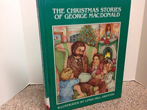 The Christmas Stories of George Macdonald (Chariot Classics): MacDonald, George