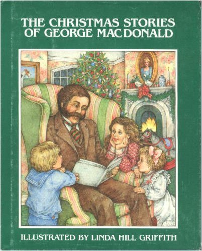 The Christmas Stories of George Macdonald (Chariot: George MacDonald