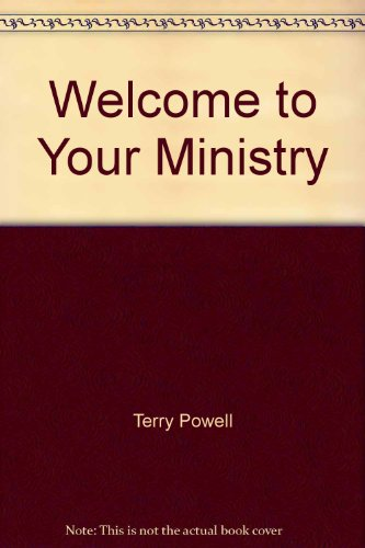 Welcome to Your Ministry: Terry Powell