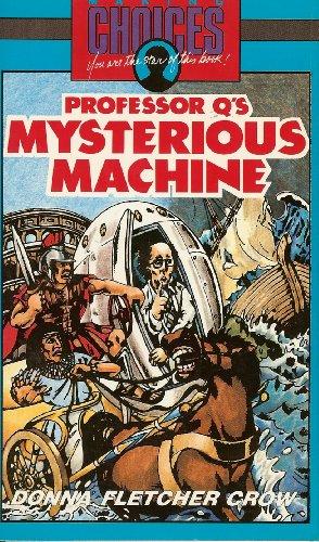 Professor Q's Mysterious Machine: Crow, Donna Fletcher