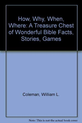 9780891917175: How, Why, When, Where: A Treasure Chest of Wonderful Bible Facts, Stories, Games