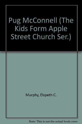 9780891917281: Pug McConnell (The Kids Form Apple Street Church Ser.)