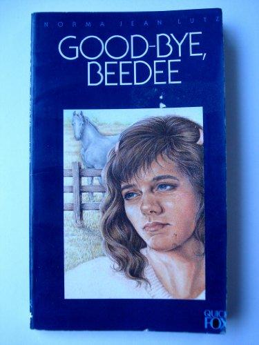 9780891917380: Good-bye, Beedee (A Quick Fox book)