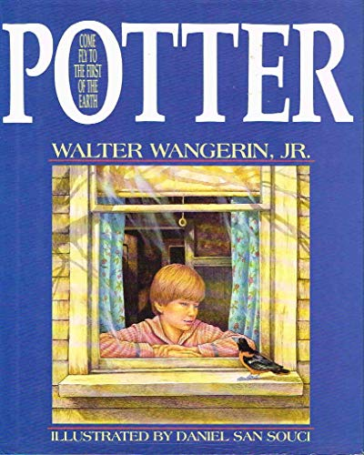 Potter Come Fly to the First of: Wangerin, Walter