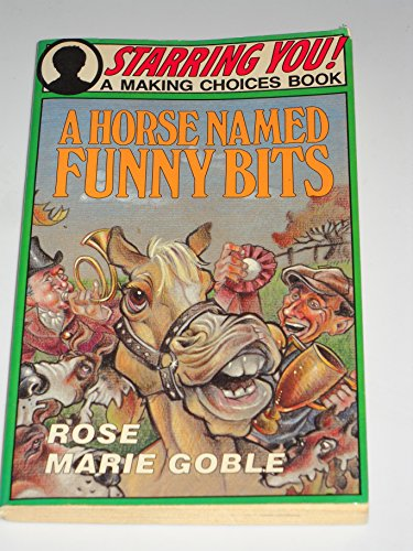 Horse Named Funny Bits (Making Choices Book): Rose Marie Goble