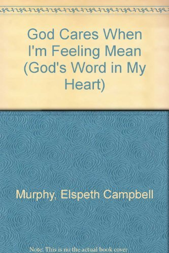 9780891917892: God Cares When I'm Feeling Mean (God's Word in My Heart #10)