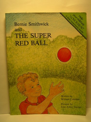 Bernie Smithwick and the Super Red Ball (I Love to Read) (9780891918226) by William L. Coleman