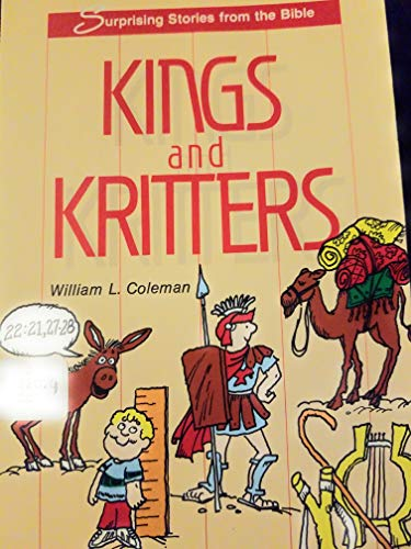 Kings and Kritters: Surprising Stories from the: Coleman, William L.
