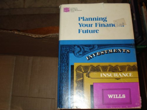 Planning your financial future;: Investments, insurance, wills (U.S. news & world report money management library) (9780891934011) by Joseph Newman