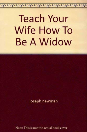 9780891934073: Teach Your Wife How To Be A Widow