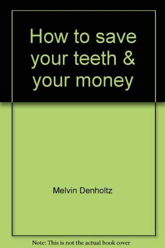 How to save your teeth & your money (U.S. news & world report money management library): ...