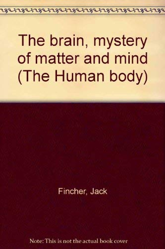 9780891936312: The brain, mystery of matter and mind (The Human body)