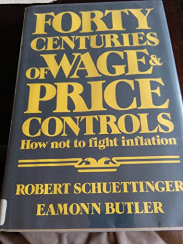 9780891950257: Forty Centuries of Wage and Price Controls: How Not to Fight Inflation