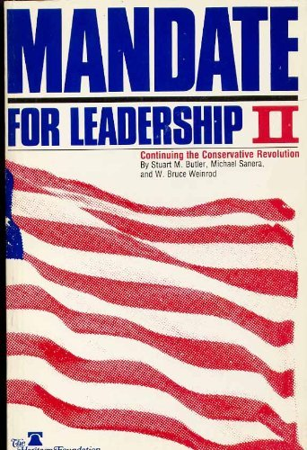 Mandate for Leadership II: Continuing the Conservative Revolution (0891950362) by Butler, Stuart M.; Sanera, Michael; Weinrod, W. B.