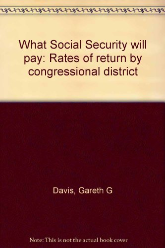 What Social Security Will Pay: Rates of Return by Congressional District: Davis, Gareth G.;Heritage...