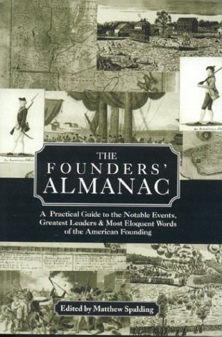 9780891951049: The Founders' Almanac: A Practical Guide to the Notable Events, Greatest Leaders & Most Eloquent Words of the American Founding