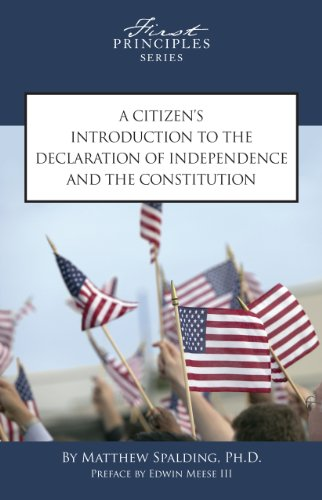 A Citizen's Introduction to the Declaration of Independence and the Constitution: Ph.D., ...